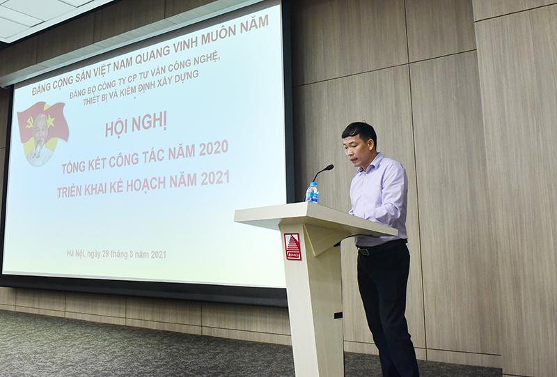 Đ/c Nguyễn Huy Quang - Ủy viên BCH Đảng ủy Bộ Xây dựng/Bí thư Đảng ủy Công ty phát biểu khai mạc hội nghị và báo cáo tổng kết công tác năm 2020, triển khai kế hoạch năm 2021