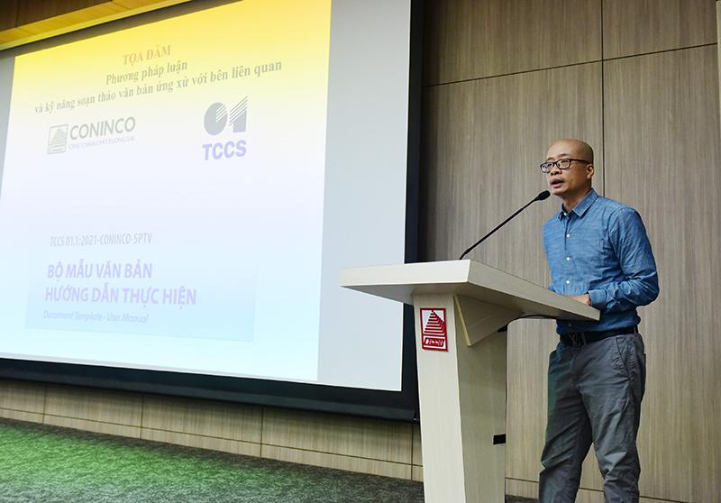 Ông Nguyễn Lương Bình – Phó Tổng Giám đốc, Trưởng phòng Quản lý kỹ thuật chia sẻ phương pháp luận và kỹ năng soạn thảo văn bản ứng xử với bên liên quan
